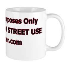 NOT LEGAL FOR STREET USE - White Shirt  Mug