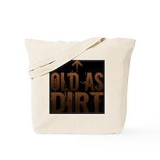 Old as Dirt Pillow Tote Bag