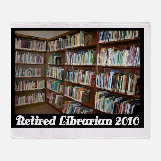 retired librarian 2010 Throw Blanket