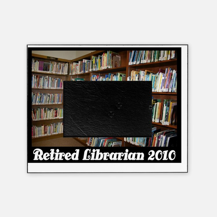 retired librarian 2010 Picture Frame