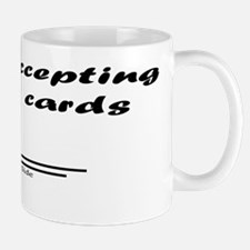 Now accepting credit cards 10x10 Mug