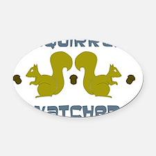 squirrel watcher Oval Car Magnet