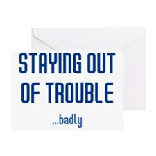 stayingoutoftrouble-light Greeting Card
