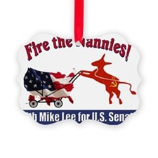 Fire The Nannies with Mike Lee Ornament