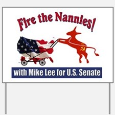 Fire The Nannies with Mike Lee Yard Sign