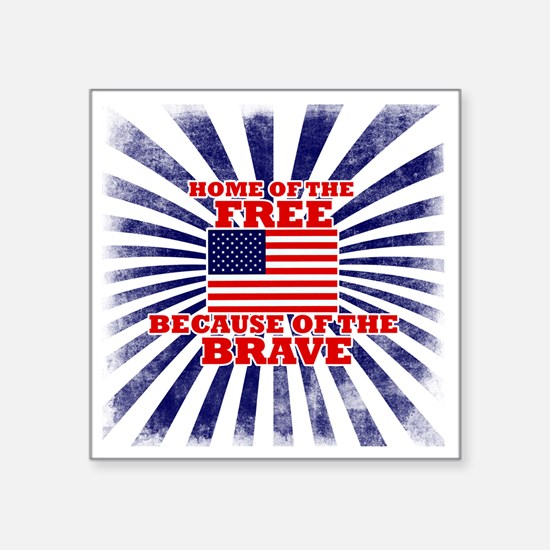 """Home of the free because of Square Sticker 3"""" x 3"""""""