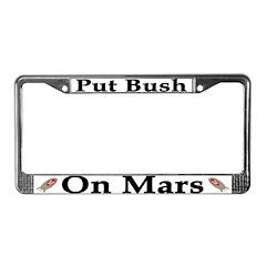 Put Bush On Mars License Plate Frame