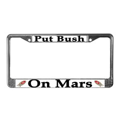 Put Bush On Mars License Plate Frame