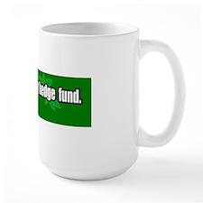 Garden-Hedge-Fund-Bumper-Sticker Mug