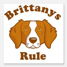 "Brittanys-Rule Square Car Magnet 3"" x 3"""
