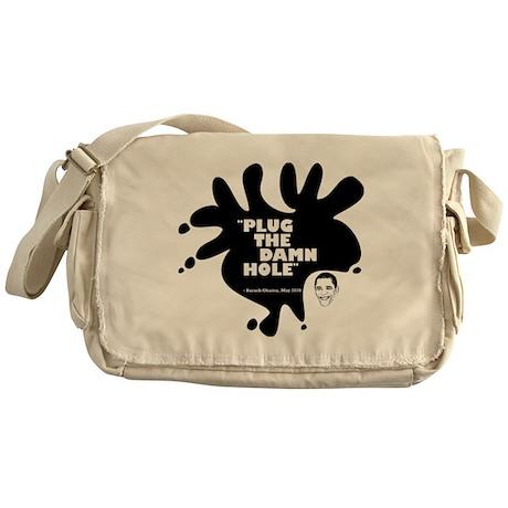Plug The Damn Hole Messenger Bag