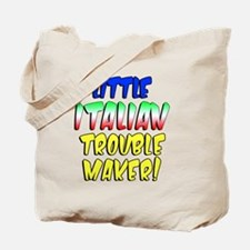 Little Italian Trouble Maker Tote Bag