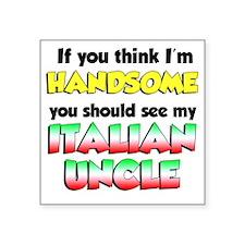"Think Im Handsome Italian U Square Sticker 3"" x 3"""