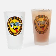 Feelling Wonkie Drinking Glass