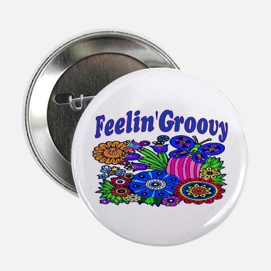 """FEELIN' GROOVY 2.25"""" Button"""