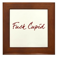 Fuck Cupid Framed Tile
