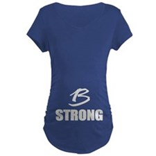 B Strong Maternity T-Shirt