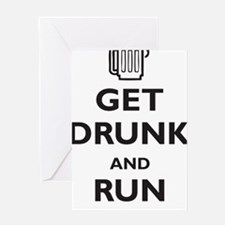 get-drunk-and-run-naked Greeting Card