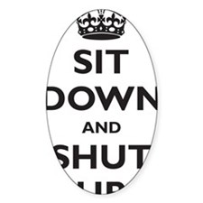 sit-down-and-shut-up Decal