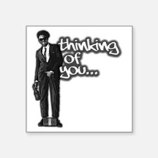"""Thinking of You Square Sticker 3"""" x 3"""""""