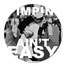 Pimpin Aint Easy Round Car Magnet