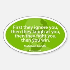 GANDHI - FIRST THEY IGNORE YOU Oval Decal