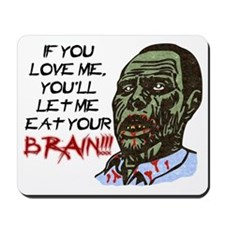 Eat Your Brain Mousepad