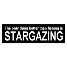 The Only Thing Better Than Fishing Is Stargazing.