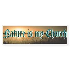 """""""Nature Is My Church"""" Bumper Bumper Stickers"""