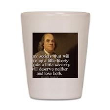 Ben Franklin Quote Shot Glass