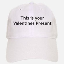 This is your Valentines Prese Baseball Baseball Cap