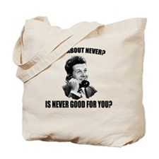 How_About_Never(W) Tote Bag