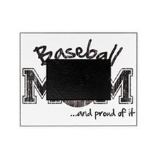 Baseball Mom...and proud of it Picture Frame