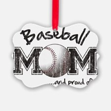 Baseball Mom...and proud of it Ornament