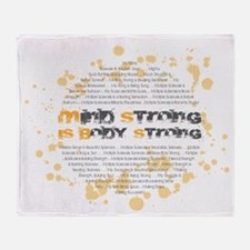 Mind Strong is Body Strong Throw Blanket