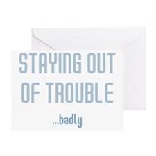 stayingoutoftrouble-dark4 Greeting Card