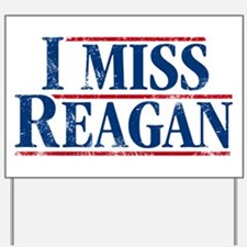 I Miss Reagan, distressed look Yard Sign