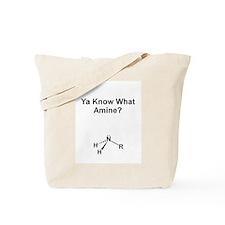 Ya Know What Amine? Tote Bag