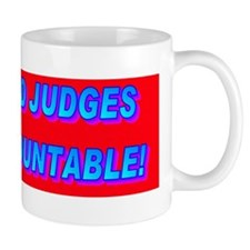 HOLD JUDGES ACCOUNTABLE!(bumper sticker Mug