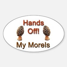 Hands Off My Morels! Sticker (Oval)