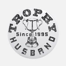 Trophy Husband 1995 Gray Round Ornament