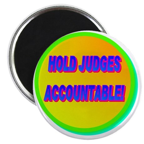 HOLD JUDGES ACCOUNTABLE!(white) Magnet
