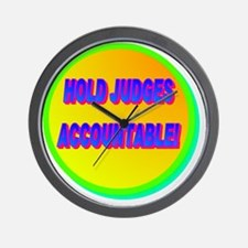 HOLD JUDGES ACCOUNTABLE!(white) Wall Clock