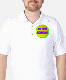 HOLD JUDGES ACCOUNTABLE!(white) T-Shirt