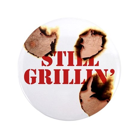 "StillGrillin 3.5"" Button"