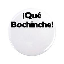 """Que bochinche W 3.5"""" Button"""