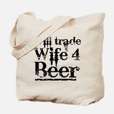 Will trade wife Tote Bag