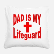 2-dad is my Lifegaurd red Square Canvas Pillow