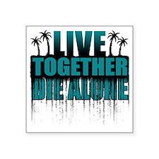 "live-together-island-tl-sh Square Sticker 3"" x 3"""