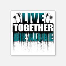 "live-together-island-tl-hl- Square Sticker 3"" x 3"""